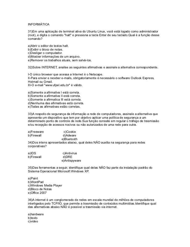 INFORMÁTICA31)Em uma aplicação de terminal ativa do Ubuntu Linux, você está logado como administrador(root), e digita o co...