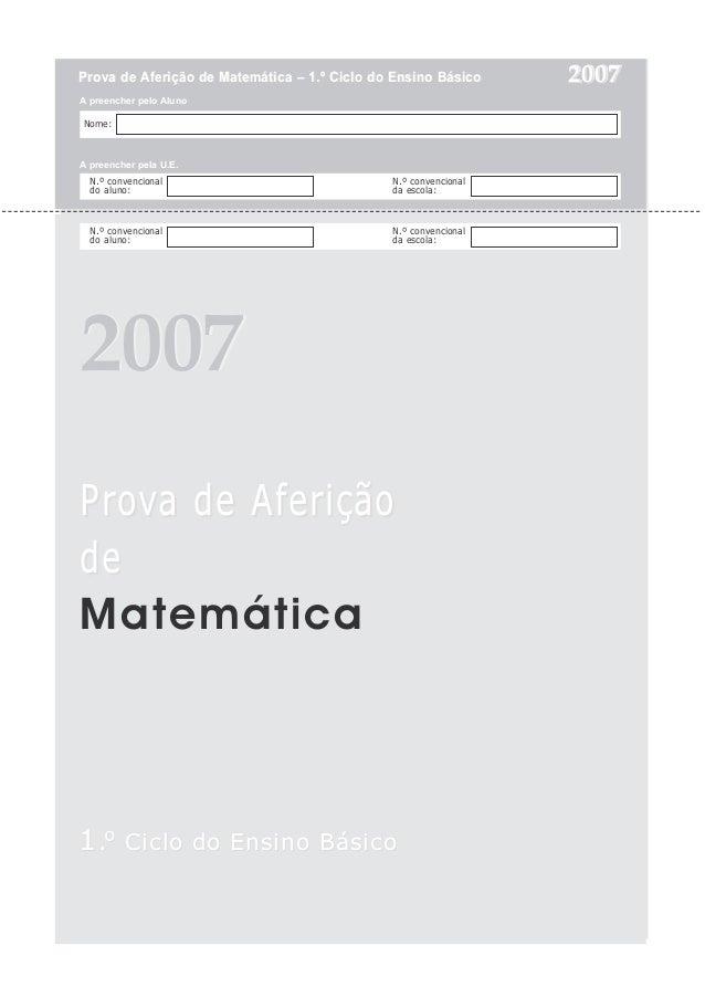 Prova de Aferição de Matemática – 1.º Ciclo do Ensino Básico     2007A preencher pelo AlunoNome:A preencher pela U.E.  N.º...