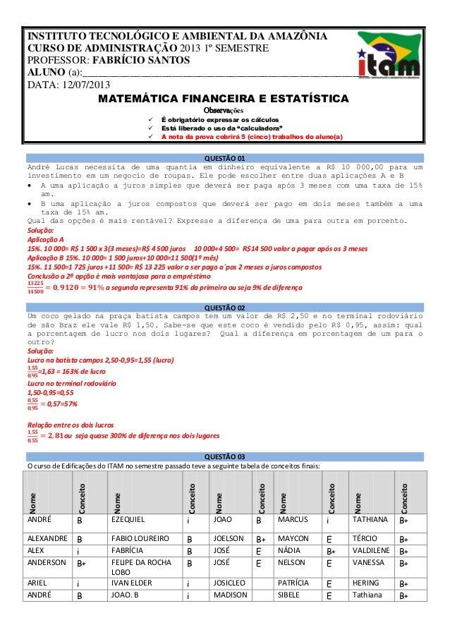 INSTITUTO TECNOLÓGICO E AMBIENTAL DA AMAZÔNIA CURSO DE ADMINISTRAÇÃO 2013 1º SEMESTRE PROFESSOR: FABRÍCIO SANTOS ALUNO (a)...