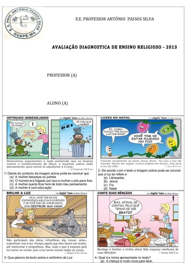 E.E. PROFESSOR ANTÔNIO PASSOS SILVA                                 AVALIAÇÃO DIAGNOSTICA DE ENSINO RELIGIOSO - 2013      ...
