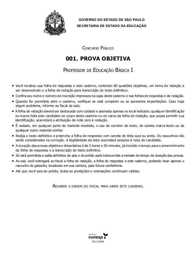 GOVERNO DO ESTADO DE SÃO PAULO SECRETARIA DE ESTADO DA EDUCAÇÃO Concurso Público 001. Prova Objetiva Professor de Educação...