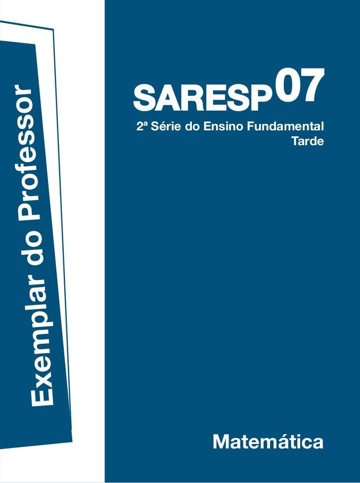 07              rofessor                         SARESP                         2ª Série do Ensino Fundamental            ...