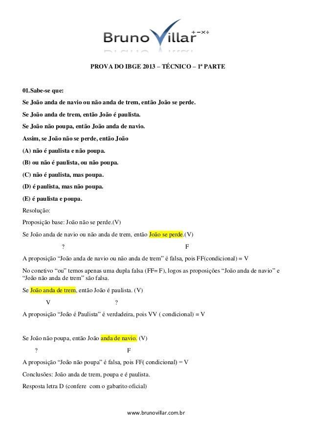 PROVA DO IBGE 2013 – TÉCNICO – 1ª PARTE  01.Sabe-se que: Se João anda de navio ou não anda de trem, então João se perde. S...