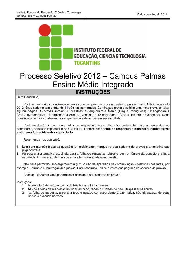 Instituto Federal de Educação, Ciência e Tecnologia do Tocantins ─ Campus Palmas 27 de novembro de 2011 Processo Seletivo ...