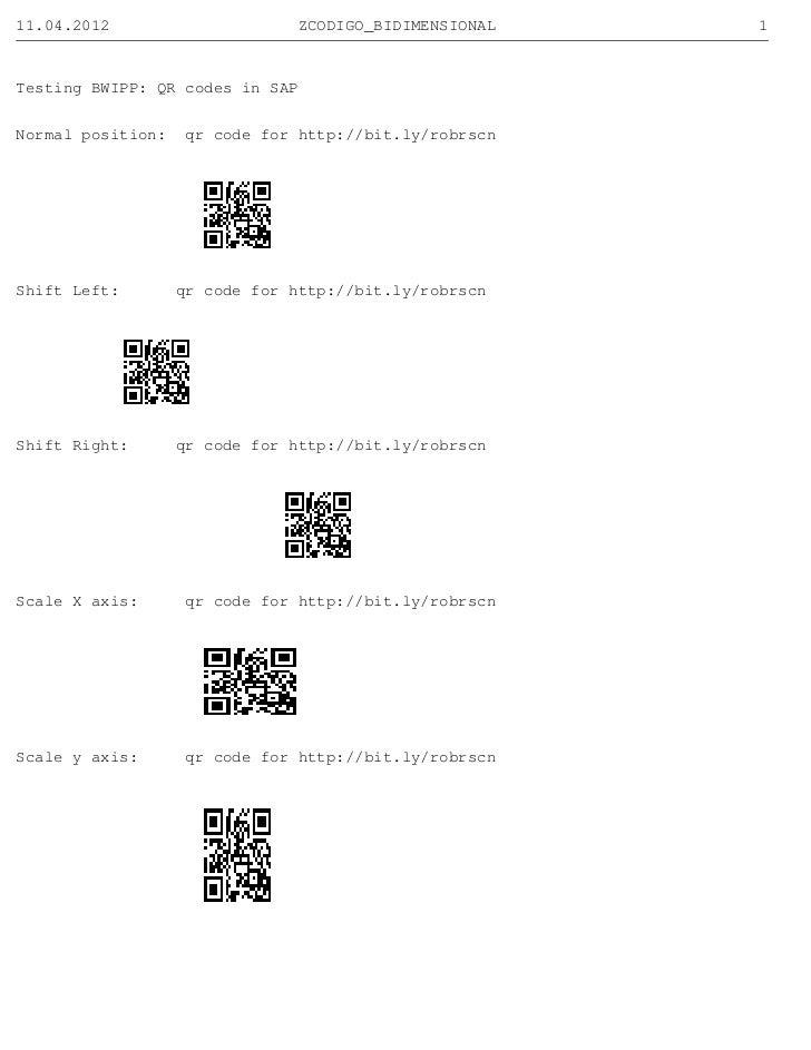 11.04.2012                       ZCODIGO_BIDIMENSIONAL   1Testing BWIPP: QR codes in SAPNormal position:   qr code for htt...