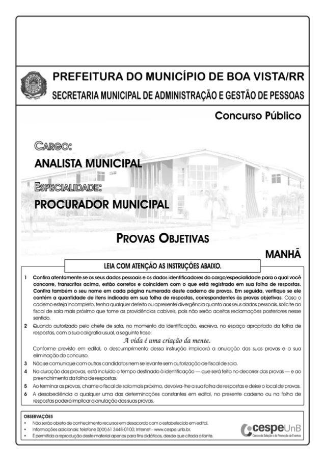UnB/CESPE – PGM/RR Cargo: Analista Municipal – Especialidade: Procurador Municipal – 1 – • De acordo com o comando a que c...