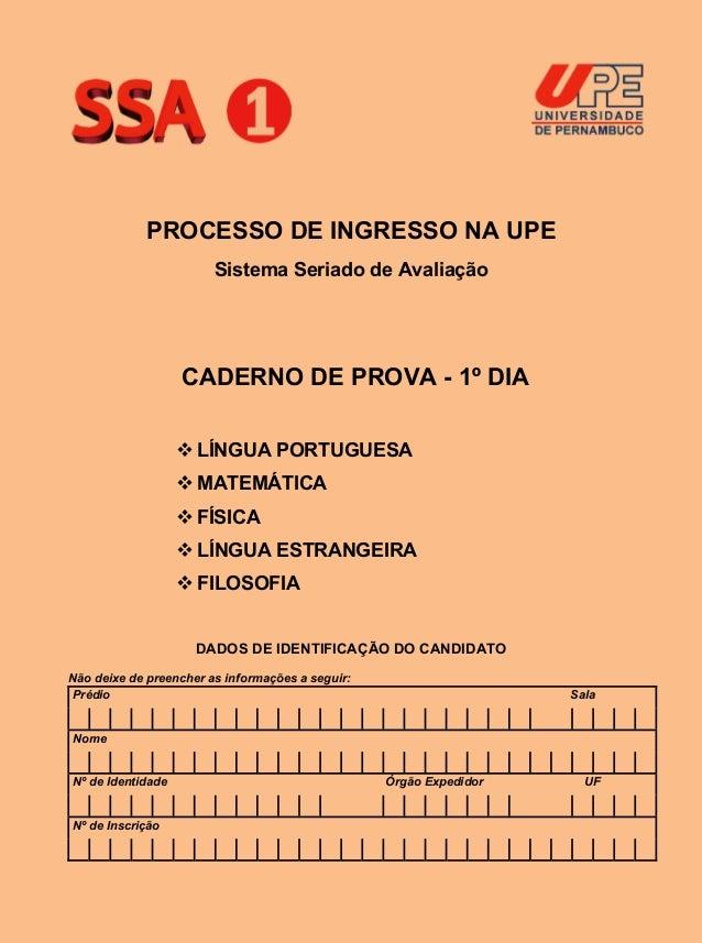 PROCESSO DE INGRESSO NA UPE                        Sistema Seriado de Avaliação                   CADERNO DE PROVA - 1º DI...