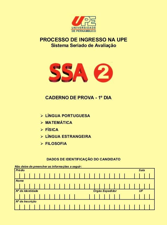 PROCESSO DE INGRESSO NA UPE                         Sistema Seriado de Avaliação                     CADERNO DE PROVA - 1º...