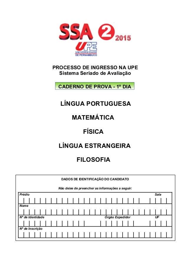 PROCESSO DE INGRESSO NA UPE  Sistema Seriado de Avaliação  LÍNGUA PORTUGUESA  MATEMÁTICA  FÍSICA  LÍNGUA ESTRANGEIRA  FILO...