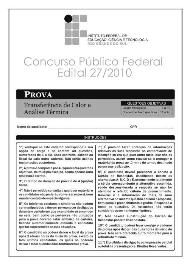 IFRS – Concurso Público Edital 27/2010 – Caderno de Provas – Transferência de Calor e Análise Térmica 1 LÍNGUA PORTUGUESA ...