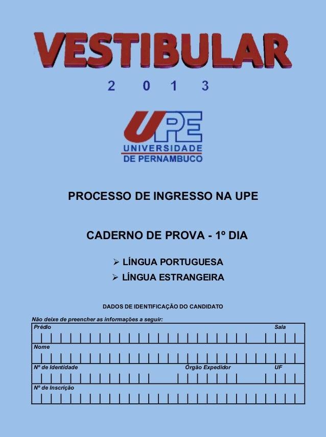 PROCESSO DE INGRESSO NA UPE                   CADERNO DE PROVA - 1º DIA                              LÍNGUA PORTUGUESA   ...
