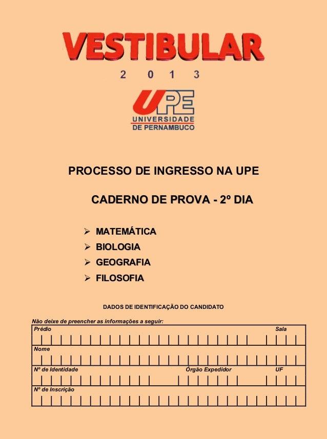 PROCESSO DE INGRESSO NA UPE                     CADERNO DE PROVA - 2º DIA                    MATEMÁTICA                  ...