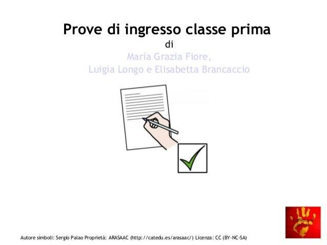 Prove di ingresso classe prima di Maria Grazia Fiore, Luigia Longo e Elisabetta Brancaccio  Autore simboli: Sergio Palao P...
