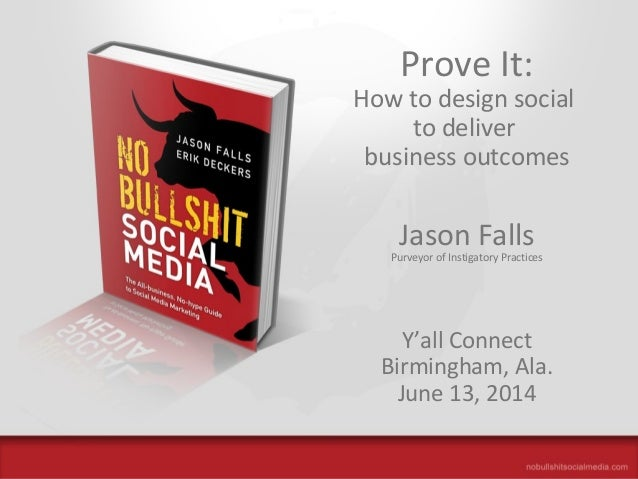 Prove It: How to Design Social to Deliver Business Outcomes, by Jason Falls