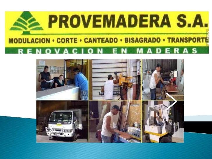 PROVEMADERA SA