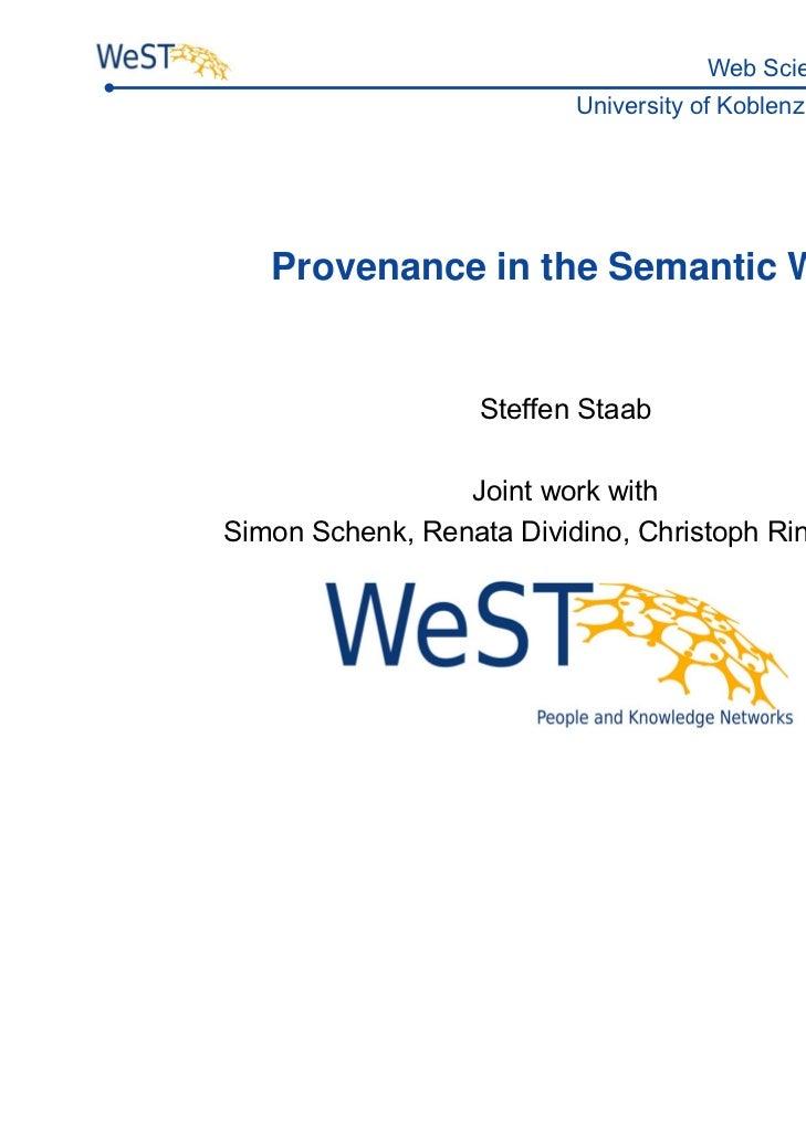 Web Science & Technologies                          University of Koblenz ▪ Landau, Germany   Provenance in the Semantic W...