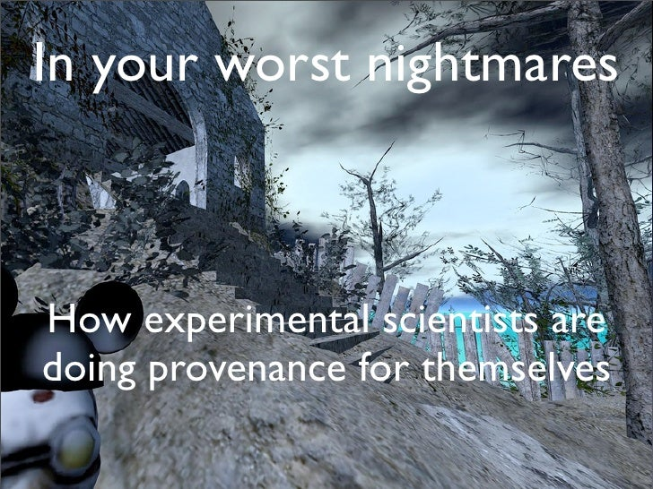 In your worst nightmares: Provenance