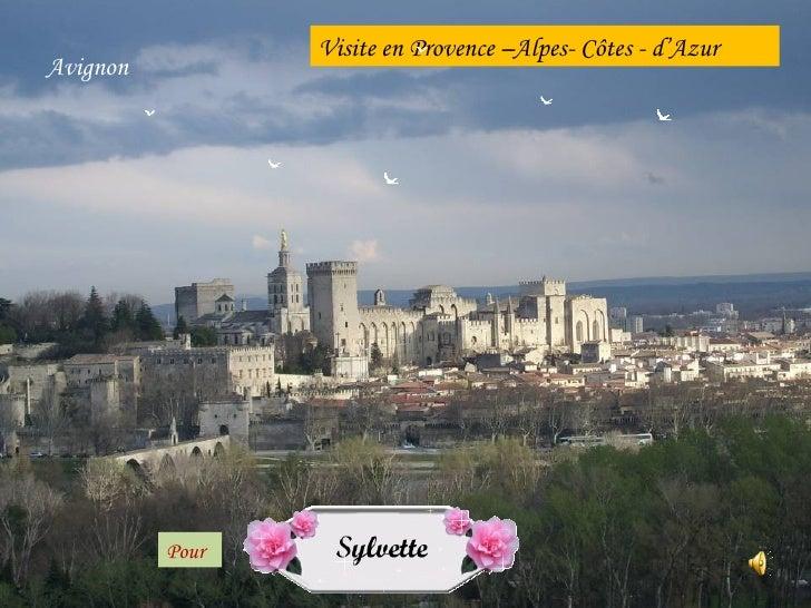 Visite en Provence –Alpes- Côtes - d'Azur Avignon               Pour