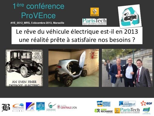 Le VE « éternellement émergent » est-il en train d'émerger? Institut de la Mobilité Durable - Conference ProVEnce du 5 decembre 2013 - BLOGaL / Centraliens en Provence