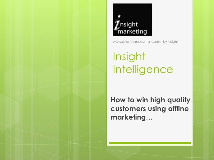 www.salesforaccountants.com by insightInsightIntelligenceHow to win high qualitycustomers using offlinemarketing…