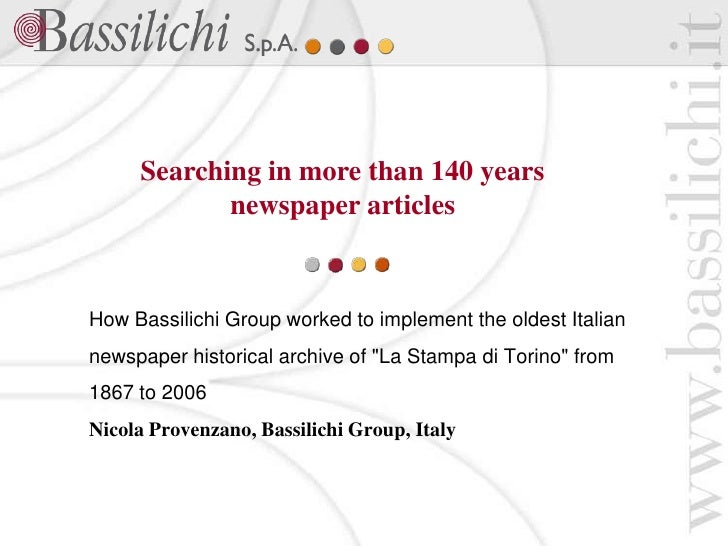 Searching in more than 140 years            newspaper articlesHow Bassilichi Group worked to implement the oldest Italiann...