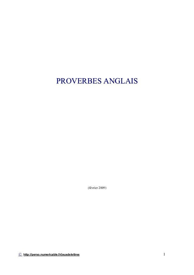 PROVERBES ANGLAIS                                                (février 2009)©   http://perso.numericable.fr/jeuxdelettr...