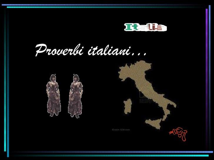 Proverbi italiani…
