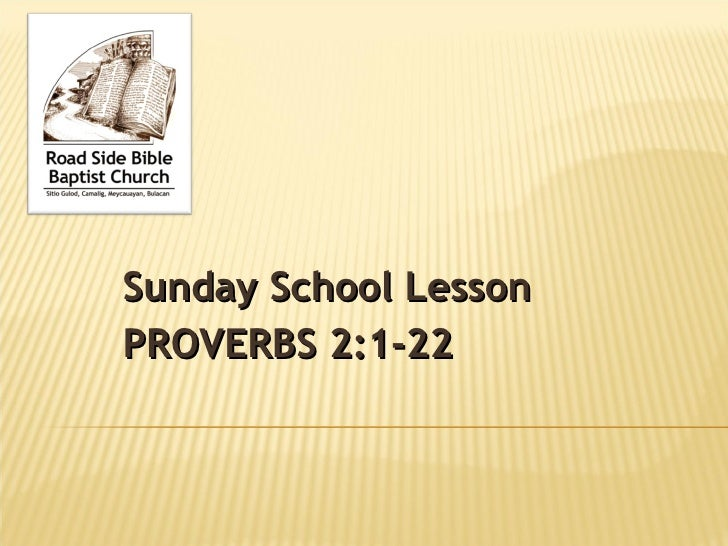 Sunday School Lesson PROVERBS 2:1-22
