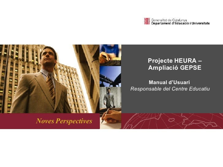 <ul><ul><li>Projecte HEURA – Ampliació GEPSE </li></ul></ul><ul><li>Manual d'Usuari  </li></ul><ul><li>Responsable del Cen...