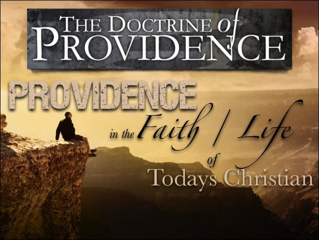 in theFaith / Life Todays Christian Providence of