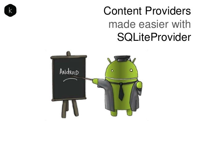 Content Providers made easier with SQLiteProvider