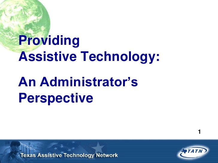ProvidingAssistive Technology:An Administrator'sPerspective                        1