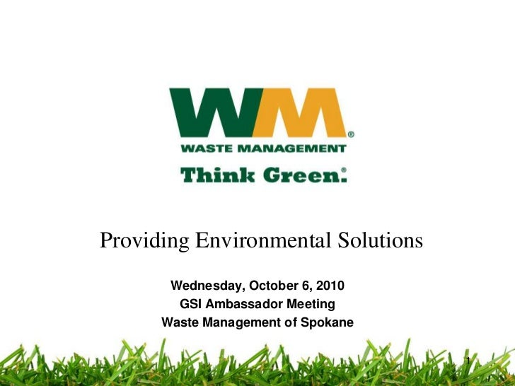 Providing Environmental Solutions<br />Wednesday, October 6, 2010<br />GSI Ambassador Meeting<br />Waste Management of Spo...