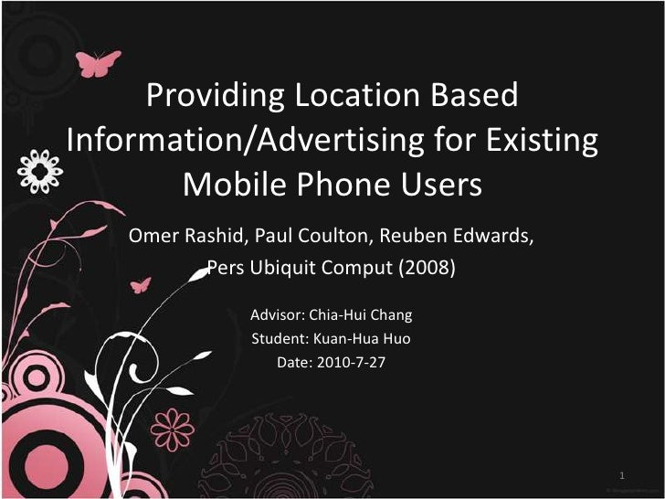 Providing Location Based Information/Advertising for ExistingMobile Phone Users<br />Omer Rashid, Paul Coulton, Reuben Edw...