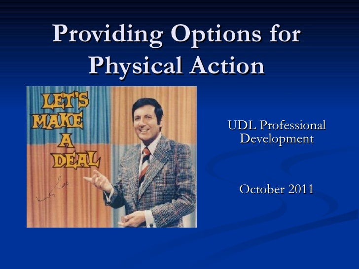 Providing Options for Physical Action UDL Professional Development October 2011
