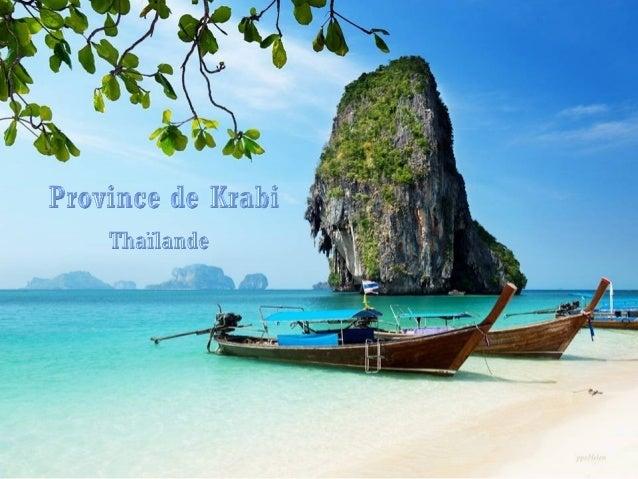 Krabi est une des provinces méridionales de la Thaïlande. La province est située                      sur le rivage de la ...