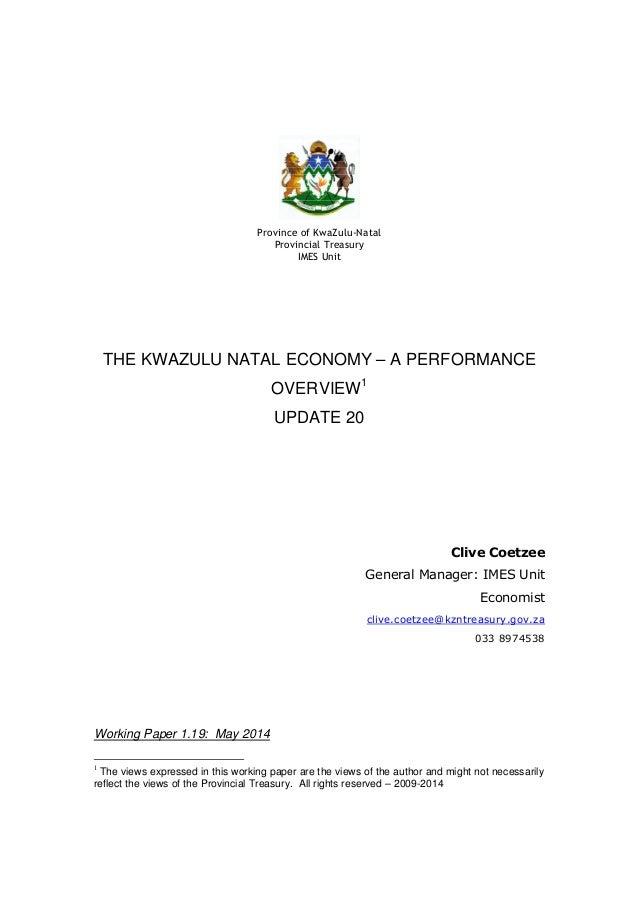 Province of KwaZulu-Natal Provincial Treasury IMES Unit THE KWAZULU NATAL ECONOMY – A PERFORMANCE OVERVIEW1 UPDATE 20 Cliv...