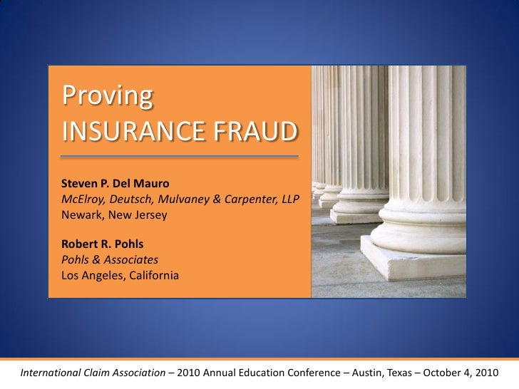 Proving        INSURANCE FRAUD        Steven P. Del Mauro        McElroy, Deutsch, Mulvaney & Carpenter, LLP        Newark...