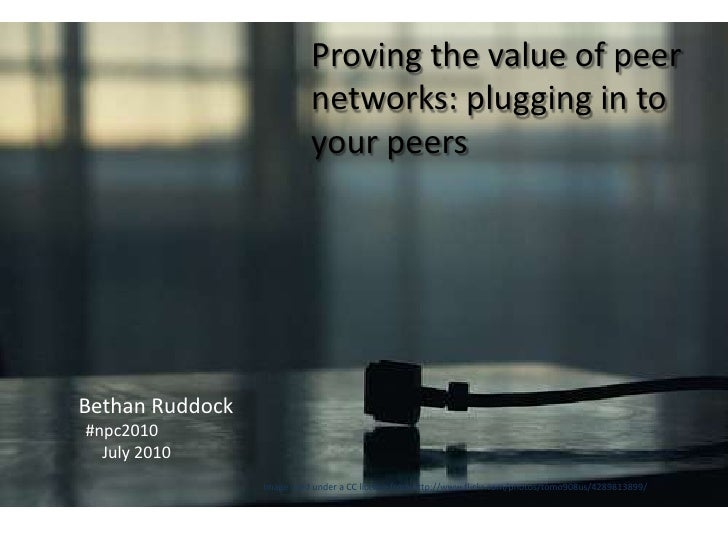 Proving the value of peer networks