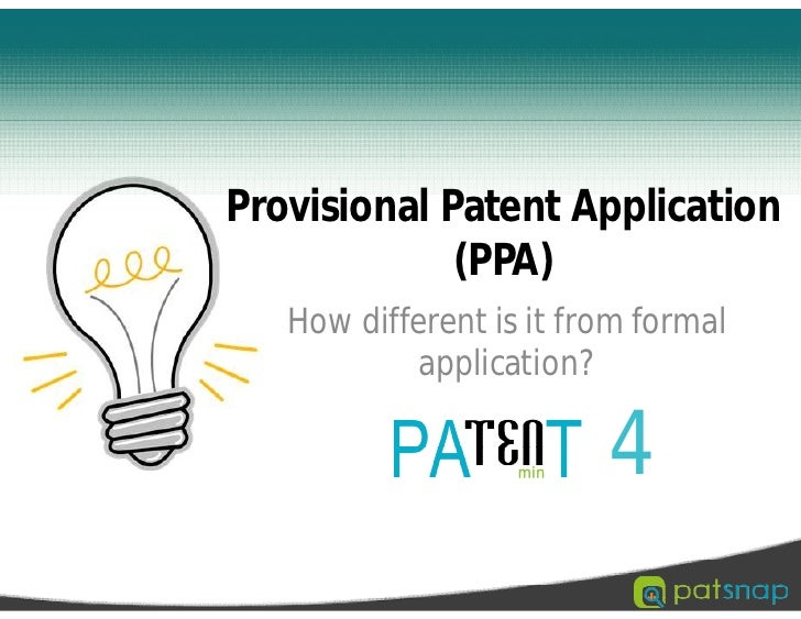 Provisional Patent Application             (PPA)   How different is it from formal            application?                ...
