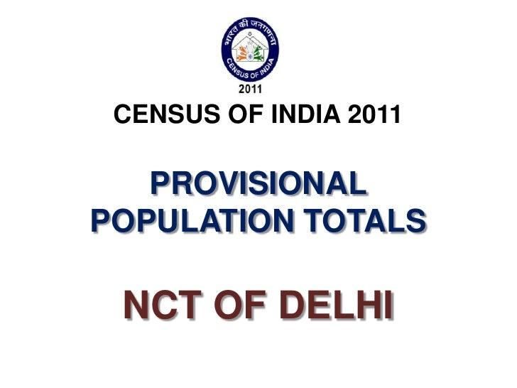 CENSUS OF INDIA 2011   PROVISIONALPOPULATION TOTALS NCT OF DELHI