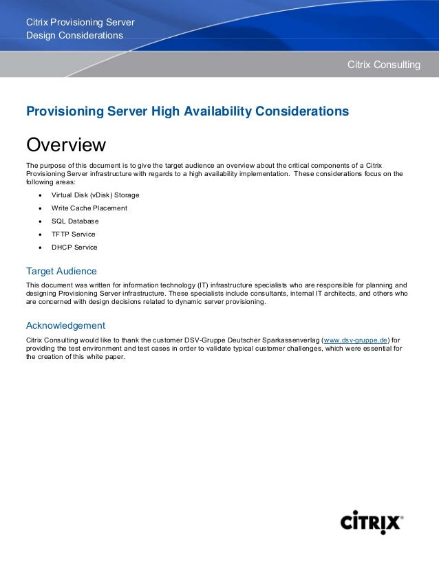 Citrix Consulting Provisioning Server High Availability Considerations Overview The purpose of this document is to give th...