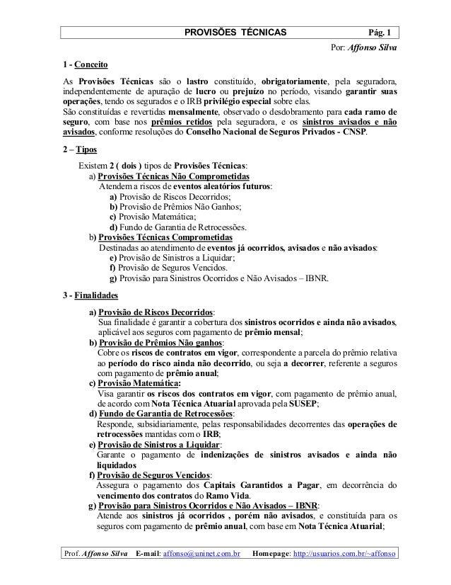 PROVISÕES TÉCNICAS Pág. 1 Prof. Affonso Silva E-mail: affonso@uninet.com.br Homepage: http://usuarios.com.br/~affonso Por:...