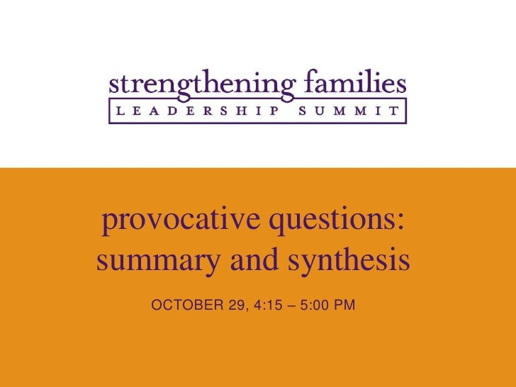 provocative questions:<br />summary and synthesis<br />OCTOBER 29, 4:15 – 5:00 PM<br />