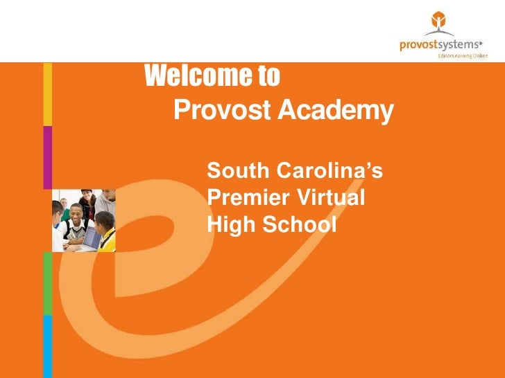 Provost Academy<br />Welcome to<br />South Carolina's Premier Virtual High School<br />