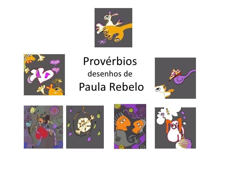 Provérbios  desenhos de Paula Rebelo