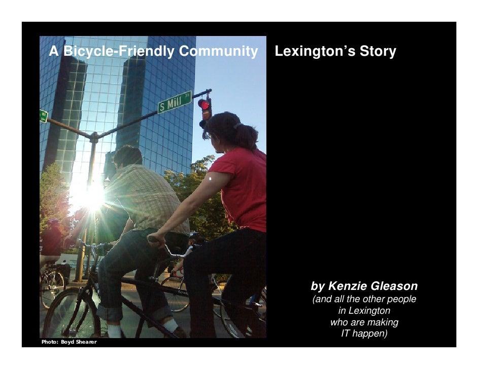 A Bicycle-Friendly Community   Lexington's Story                                          by Kenzie Gleason               ...