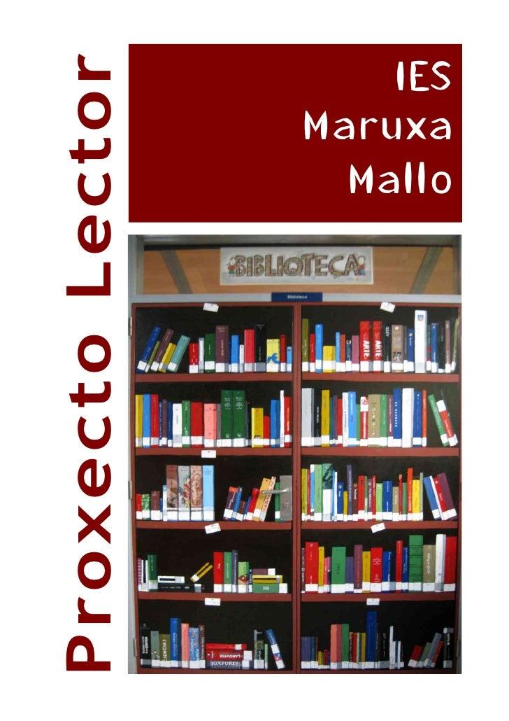 Proxecto Lector       I ES                   Maruxa                     Mall o
