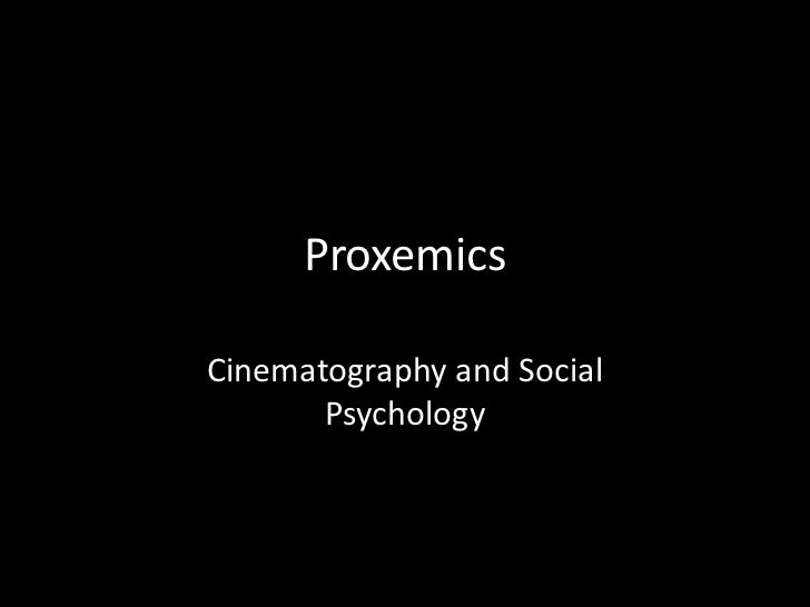 ProxemicsCinematography and Social       Psychology