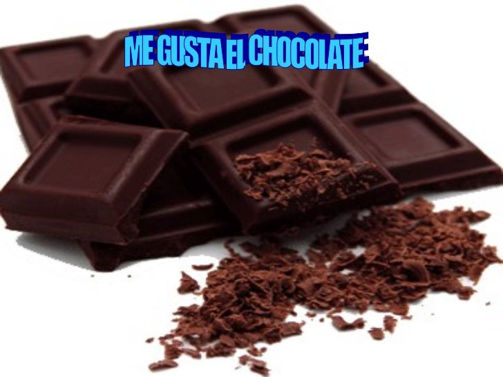 ME GUSTA EL CHOCOLATE
